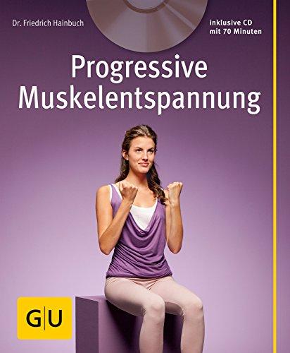 Progressive Muskelentspannung (mit Audio-CD) (GU Multimedia Körper, Geist & Seele)