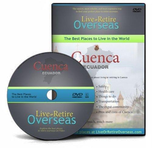 Live or Retire Overseas: Cuenca, Ecuador DVD