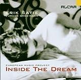 Satie/Grözinger : Inside the Dream