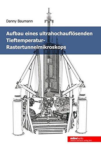 Aufbau eines ultrahochauflösenden Tieftemperatur- Rastertunnelmikroskops
