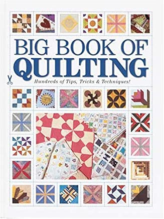 Big Book of Quilting: Hundreds of Tips, Tricks & Techniques by Kp Books (2005-08-28)