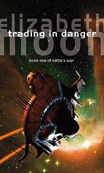 Trading In Danger: Vatta's War: Book One by [Elizabeth Moon]