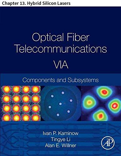 Optical Fiber Telecommunications VIA: Chapter 13. Hybrid Silicon Lasers (Optics and Photonics) (English Edition)