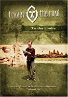 Travel the Road 3: To the Limits [DVD]