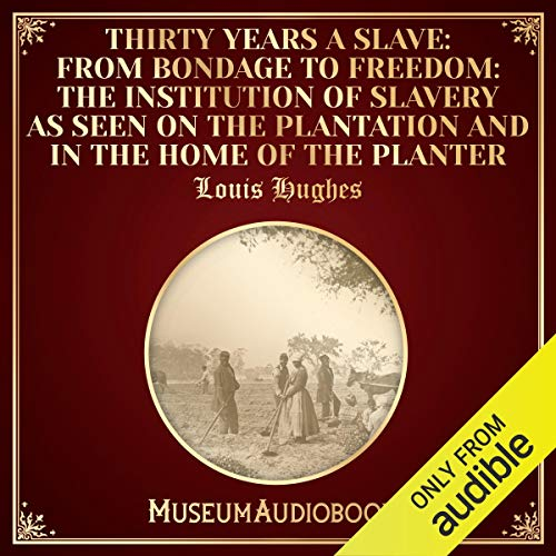 Thirty Years a Slave: From Bondage to Freedom audiobook cover art