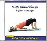 Sanfte Pilates-Übungen - Pilates-CD mit Anleitung - Pilatesübungen für jeden Tag - für Anfänger, Fortgeschrittene, Schwangere, Frauen, Männer oder Kinder
