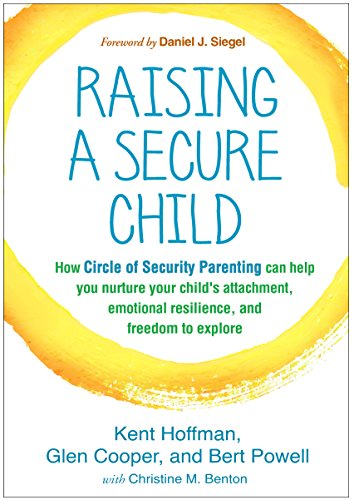Compare Textbook Prices for Raising a Secure Child: How Circle of Security Parenting Can Help You Nurture Your Child's Attachment, Emotional Resilience, and Freedom to Explore 1 Edition ISBN 9781462527632 by Hoffman, Kent,Cooper, Glen,Powell, Bert,Siegel, Daniel J.,Benton, Christine M.