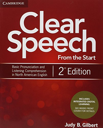 Clear Speech from the Start Student's Book with Integrated Digital Learning: Basic Pronunciation and Listening Comprehension in North American English