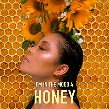 I'm in the Mood 4 Honey
