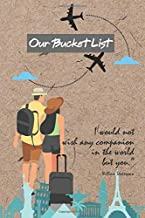 Our Bucket List: Traveling Bucket list for 100 wish lists for your journal, activities books for couple, fun and love trav...