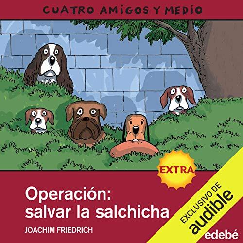 Operacion Salvar La Salchicha [Operation Saving the Sausage] audiobook cover art