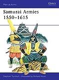 Samurai Armies, 1550-1615 (Men-at-Arms)