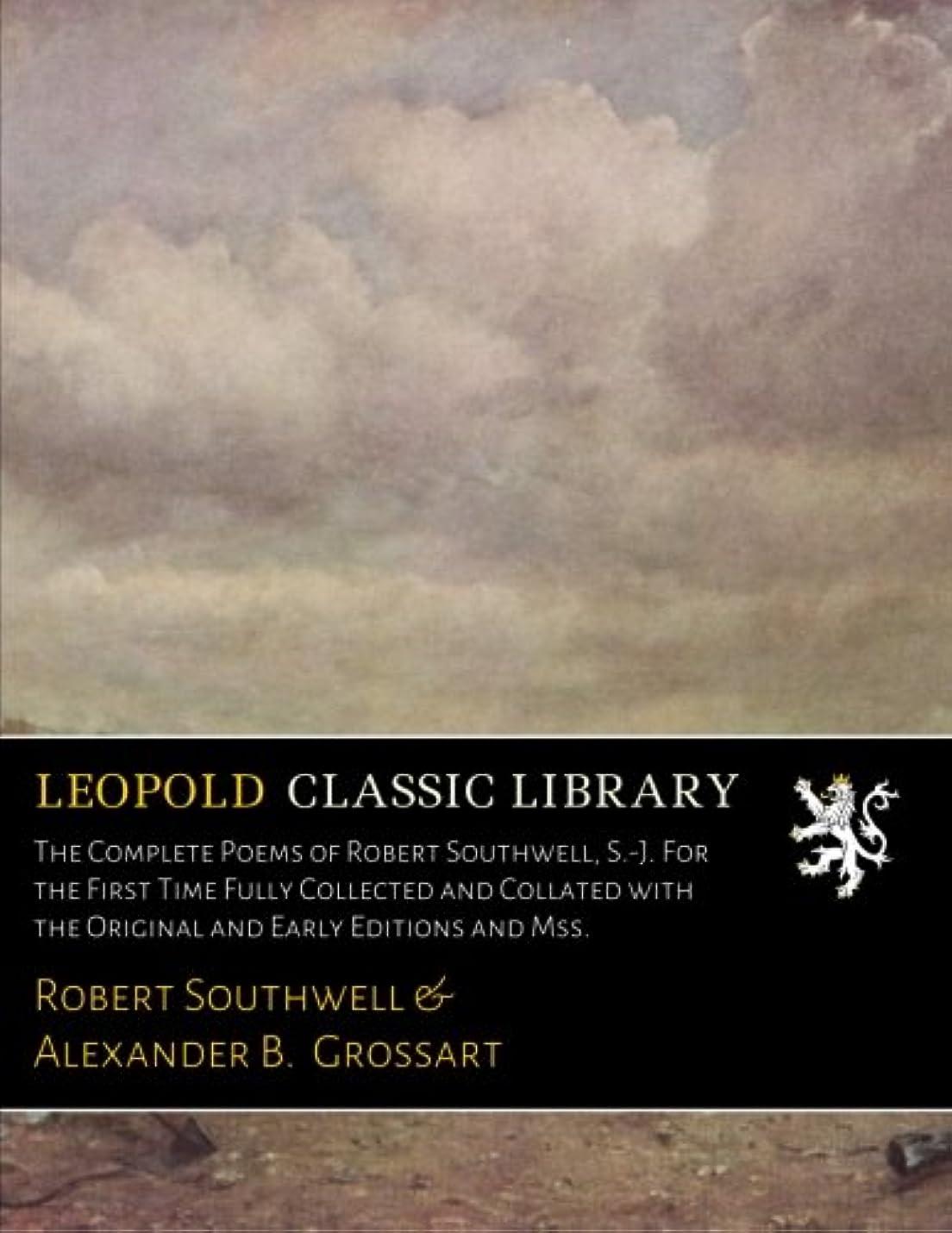 文明化するほのかアストロラーベThe Complete Poems of Robert Southwell, S.-J. For the First Time Fully Collected and Collated with the Original and Early Editions and Mss.