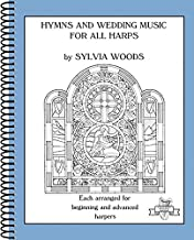 Hymns and Wedding Music for All Harps (Sylvia Woods Multi-Level Harp Books): Each Arranged for Beginning and Advanced Harpers