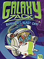 Ready, Set, Blast Off! (15) (Galaxy Zack)