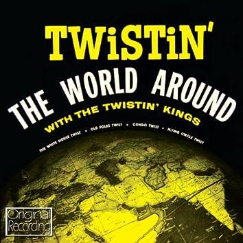 Twistin' The World Around