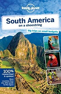 South America on a Shoestring (Lonely Planet South America on a Shoestring)