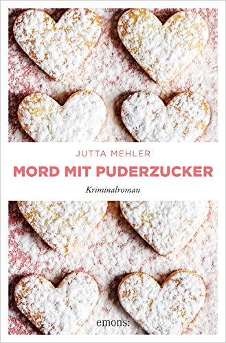 Mord mit Puderzucker: Kriminalroman (Thekla, Hilde, Wally)