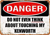ケンワースに触れない危険 メタルポスタレトロなポスタ安全標識壁パネル ティンサイン注意看板壁掛けプレート警告サイン絵図ショップ食料品ショッピングモールパーキングバークラブカフェレストラントイレ公共の場ギフト