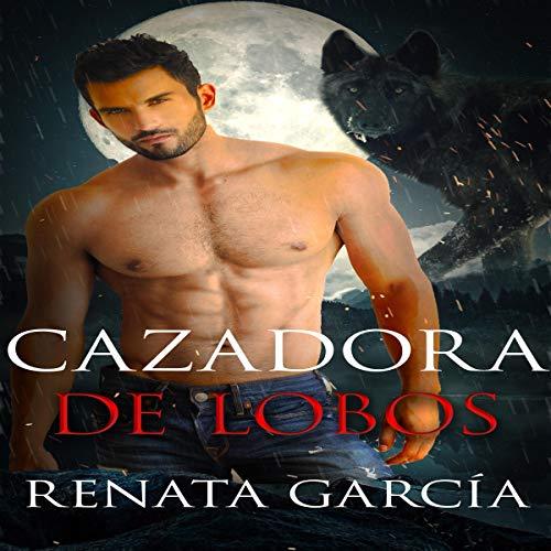 Cazadora de Lobos [Wolfhunter] audiobook cover art