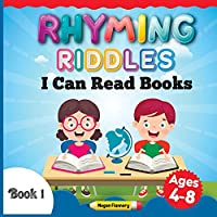 Rhyming Riddles for Kids Ages 4-8: I Can Read Books My First. Rhyming Children Book. Beginning Reader Book for Boys and Girls (Rhyming Books - Fun Educational for Kids 4&up)