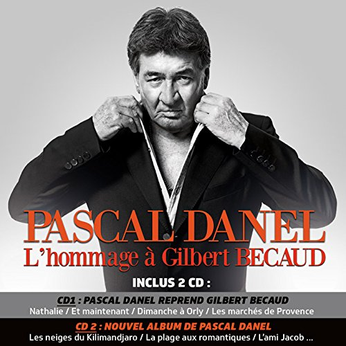 Pascal Danel: l\'Hommage a Gilbert Becaud