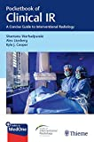 Pocketbook of Clinical IR: A Concise Guide to Interventional Radiology - Shantanu Warhadpande