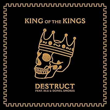 King of the Kings (feat. Blu, Destruct & Donel Smokes)