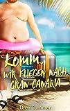 Komm, wir fliegen nach Gran Canaria - Drea Summer