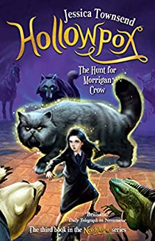 Hollowpox: The Hunt for Morrigan Crow: Nevermoor 3 by [Jessica Townsend]
