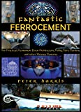 Fantastic Ferrocement - For Practical, permanent Elven Architecture, Follies, Fairy Gardens and Other Virtuous Ventures (English Edition)
