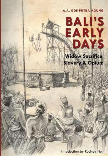 Bali's Early Days-widow sacrifice,slavery & opium (English Edition)