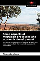 Some aspects of migration processes and economic development