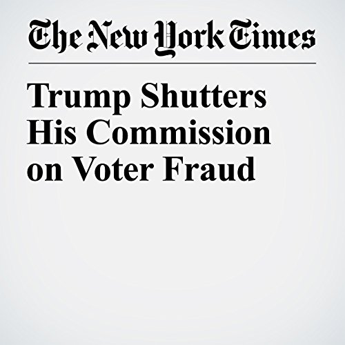『Trump Shutters His Commission on Voter Fraud』のカバーアート