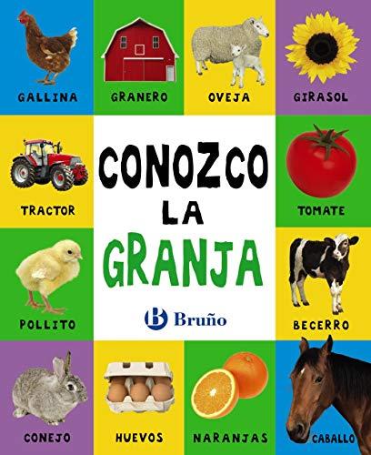 Conozco la granja (Castellano - A Partir De 0 Años - Proyecto De 0 A 3 Años - Libros Lógicos)