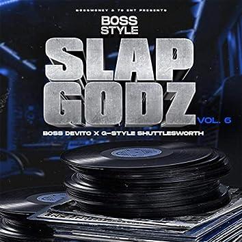 Bossstyle: Slapgodz Vol. 6