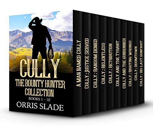 Cully The Bounty Hunter Collection: (Books 1 -10)