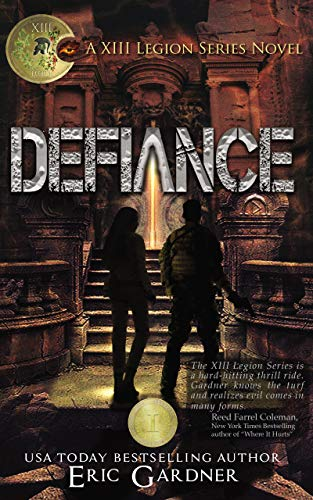 Defiance: (Apocalyptic Christian Fiction) (Thirteenth Legion Series Book 1) by [Eric Gardner]