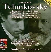Tchaikovsky: Sym No 6 / Tempest Sym Fantasy by ANIKHANOV / ST PETERSBURG SYM ORCH