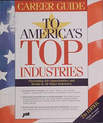 Career Guide to America's Top Industries: Presenting Job Opportunities and Trends in All Major Industries (Career Guide to America's Top Industries, 2nd ed)