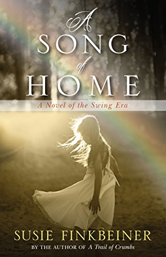 A Song of Home: A Novel of the Swing Era (Pearl Spence Novels Book 3)