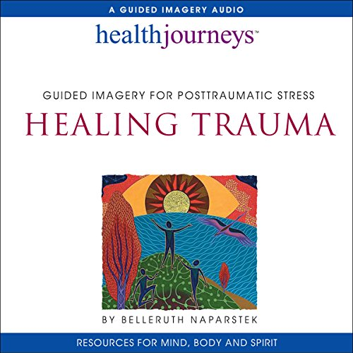 Healing Trauma: Guided Imagery for Posttraumatic Stress cover art