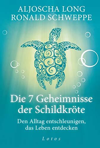 Die 7 Geheimnisse der Schildkröte (Geschenkausgabe): Den Alltag entschleunigen, das Leben entdecken