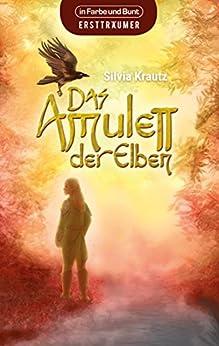 Das Amulett der Elben: Fantasy-Roman (German Edition) by [Silvia Krautz]