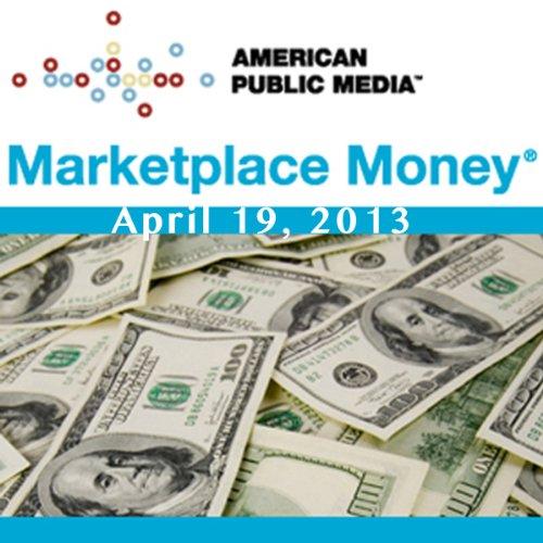Marketplace Money, April 19, 2013 audiobook cover art