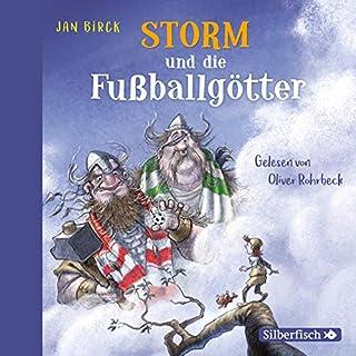 Storm und die Fußballgötter     Storm 2              Autor:                                                                                                                                 Jan Birck                               Sprecher:                                                                                                                                 Oliver Rohrbeck                      Spieldauer: 2 Std. und 33 Min.     Noch nicht bewertet     Gesamt 0,0