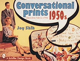 Conversational Prints: Decorative Fabrics of the 1950s (Schiffer Book for Collectors)