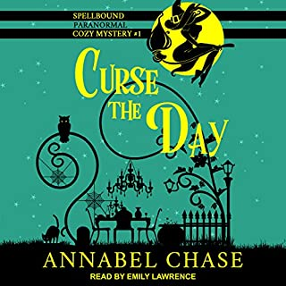 Curse the Day     Spellbound Paranormal Cozy Mystery Series, Book 1              By:                                                                                                                                 Annabel Chase                               Narrated by:                                                                                                                                 Emily Lawrence                      Length: 5 hrs and 23 mins     7 ratings     Overall 4.0