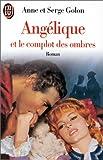 Angélique, Tome 10 - Angélique et le complot des ombres