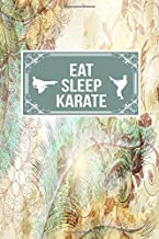 Eat Sleep Karate: Martial Arts Gift Lined Journal Notebook To Write In